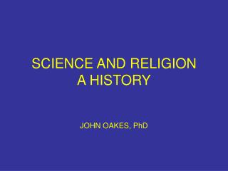SCIENCE AND RELIGION A HISTORY