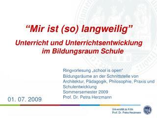 """""""Mir  ist  (so)  langweilig """" Unterricht  und  Unterrichtsentwicklung im Bildungsraum Schule"""