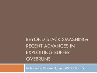 Beyond Stack Smashing: Recent Advances in Exploiting Buffer  Overruns