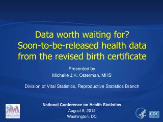 Data worth waitin g for?  Soon-to-be-released health data from the revised birth certificate