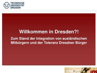 Willkommen in Dresden?!