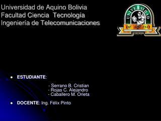 Universidad de Aquino Bolivia Facultad Ciencia  Tecnolog a Ingenier a de Telecomunicaciones