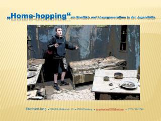"""""""Home- hopping """" ein  Konflikt- und Lösungsmarathon in der Jugendhilfe"""