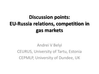 Discussion points:  EU-Russia relations, competition in gas markets