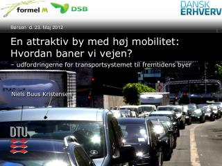 En attraktiv by med høj mobilitet:  Hvordan baner vi vejen?