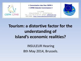 Tourism: a distortive factor  for  the understanding of   Island's economic realities?