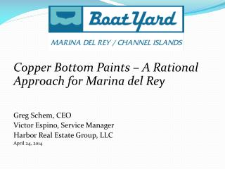 Copper Bottom Paints – A Rational Approach for Marina del Rey Greg Schem, CEO