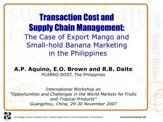 Transaction Cost and  Supply Chain Management:  The Case of Export Mango and  Small-hold Banana Marketing   in the Phili