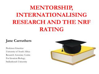MENTORSHIP, INTERNATIONALISING RESEARCH AND THE NRF RATING