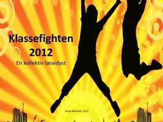 Klassefighten 2012 En kollektiv læsedyst
