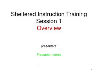 Sheltered Instruction Training Session 1 Overview