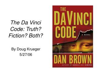 The Da Vinci Code: Truth Fiction Both
