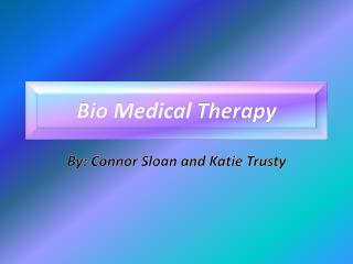 Bio Medical Therapy