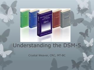 Understanding the DSM-5