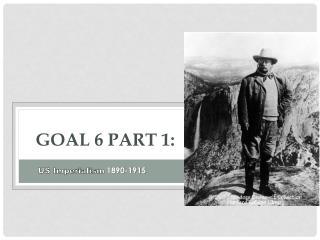 Goal 6 Part 1 :