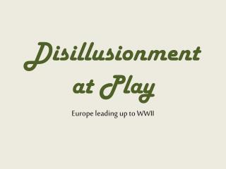 Disillusionment at Play