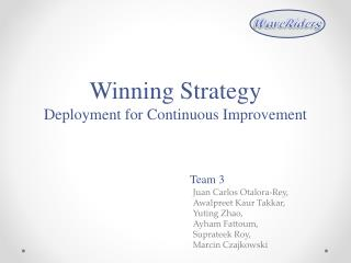 Winning Strategy Deployment for Continuous Improvement