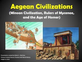 Aegean Civilizations (Minoan Civilization, Rulers of Mycenae, and the Age of Homer)