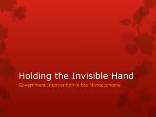 Holding the Invisible Hand