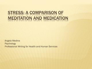 Stress: A comparison of meditation and Medication