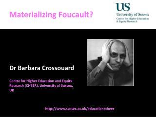 Materializing Foucault?