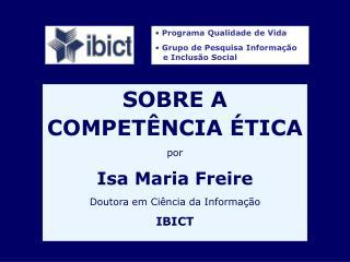 SOBRE A COMPET NCIA  TICA por Isa Maria Freire Doutora em Ci ncia da Informa  o IBICT