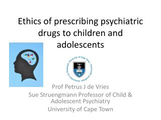 Ethics of prescribing psychiatric drugs to children and adolescents