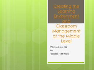 Creating the Learning Environment and  Classroom  Management at the Middle Level