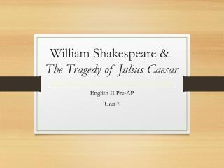 William Shakespeare & The Tragedy of Julius Caesar