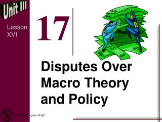 Disputes Over Macro Theory and Policy