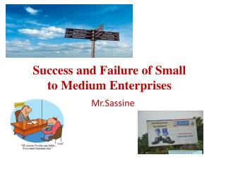 Success and Failure of Small to Medium Enterprises