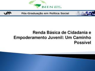 Renda B sica de Cidadania e Empoderamento Juvenil: Um Caminho Poss vel