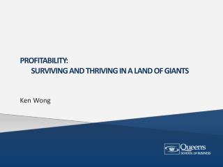 Profitability:  SURVIVING and THRIVING in a LAND OF GIANTS