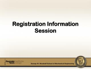 Registration Information  Session