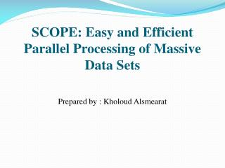 SCOPE: Easy and Efficient Parallel Processing of Massive Data Sets