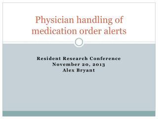 Physician handling of medication order alerts