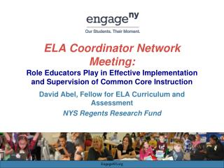 David Abel, Fellow for ELA Curriculum and Assessment NYS Regents Research Fund