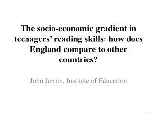 John  Jerrim , Institute  of Education