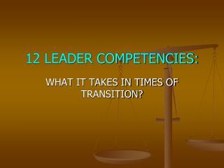 12 LEADER COMPETENCIES: