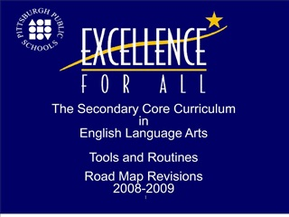 The Secondary Core Curriculum in English Language Arts   Tools and Routines  Road Map Revisions  2008-2009