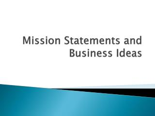 Mission Statements and Business Ideas