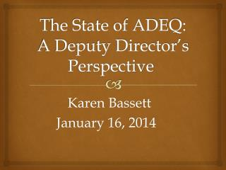 The State of ADEQ: A Deputy Director's Perspective