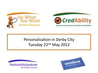 Personalisation in Derby City Tuesday 22 nd  May 2012