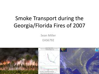 Smoke Transport during the Georgia/Florida Fires of 2007