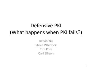 Defensive PKI (What happens when PKI fails?)