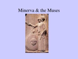 Minerva  the Muses