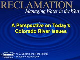 A Perspective on Today's Colorado River Issues