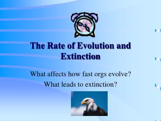 The Rate of Evolution and Extinction