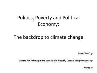Politics, Poverty and Political Economy: The backdrop to climate change