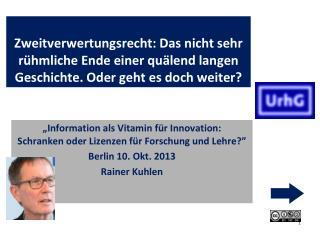 """""""Information als Vitamin für Innovation: Schranken oder Lizenzen für Forschung und Lehre?"""""""